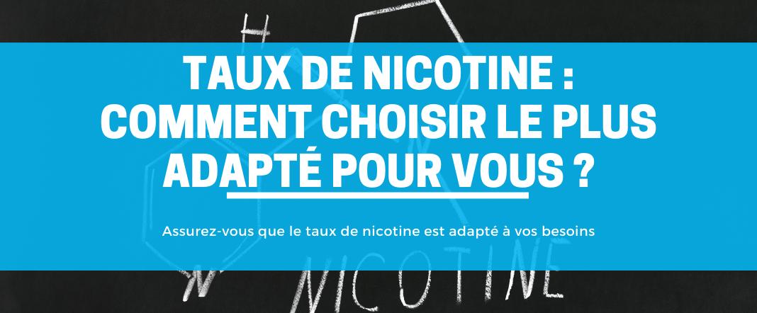 Taux de nicotine : comment choisir le plus adapté pour vous ?