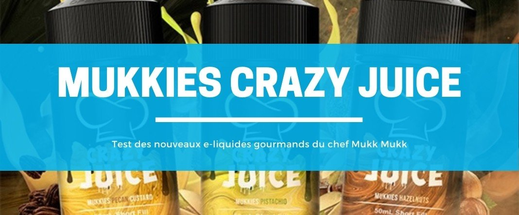 Test | Mukkies : les e-liquides gourmands du chef Mukk Mukk E-vape